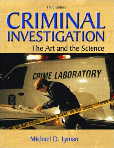 Criminal Investigation: The Art and the Science (3rd Edition)