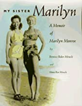 My Sister Marilyn: A Memoir of Marilyn Monroe by Miracle, Berniece Baker, Miracle, Mona Rae(January 6, 1994) Hardcover