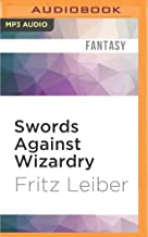 Swords Against Wizardry: The Adventures of Fafhrd and the Gray Mouser