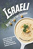 Israeli Recipe Collection Cookbook: Easy-to-Follow Collection of Healthy & Affordable Israeli Recipes