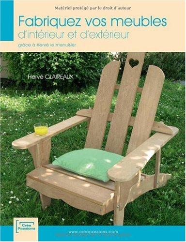 Fabriquez vos meubles d'intérieur et d'extérieur grâce à Hervé le menuisier