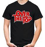 Over The Top Männer und Herren T-Shirt | Spruch Sylvester Stallone Geschenk (XL, Schwarz)