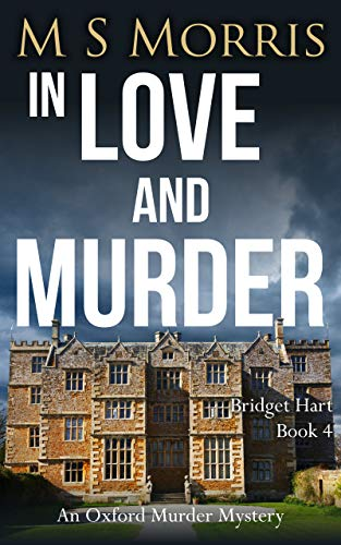 In Love And Murder: An Oxford Murder Mystery (Bridget Hart Book 4) by [M S Morris]