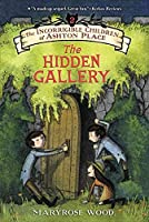 The Incorrigible Children of Ashton Place: Book II: The Hidden Gallery (Incorrigible Children of Ashton Place, 2)