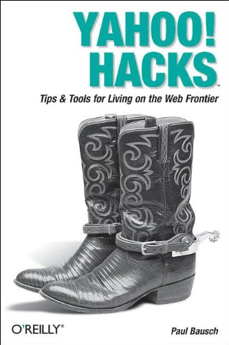 Yahoo! Hacks: Tips & Tools for Living on the Web Frontier