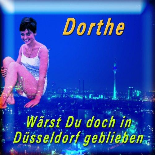 Wärst Du Doch in Düsseldorf Geblieben