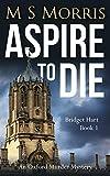 Aspire to Die: An Oxford Murder Mystery (Bridget Hart Book 1) (English Edition)