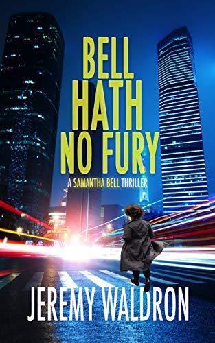 BELL HATH NO FURY (A Samantha Bell Mystery Thriller Book 2) (English Edition)