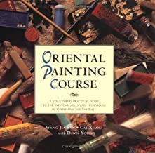 Oriental Painting Course: A Practical Guide to Painting Skills and Techniques of China and the Far East