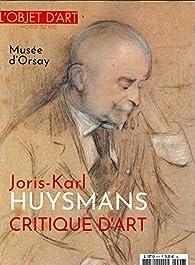 L'objet d'art - HS, n°146 : Joris-Karl Huysmans critique d'art par  L'Objet d'Art