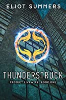 Thunderstruck: A Dystopian Adventure (Project Livewire)