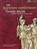 Les Questions symboliques d'Achille Bocchi - Symbolicae quaestiones, 1555, 2 volumes