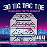 3d Tic Tac Toe Multi Level Tic Tac Toe Game: A Travel Tic Tac Toe Book for 2 Players