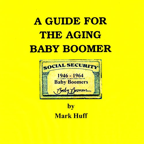 A Guide for the Aging Baby Boomer cover art