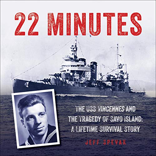Couverture de 22 Minutes: The USS Vincennes and the Tragedy of Savo Island: A Lifetime Survival Story