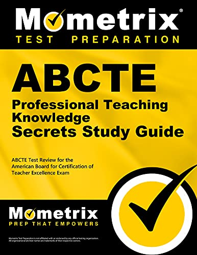 Abcte Professional Teaching Knowledge Exam Secrets Study Guide Abcte Test Review For The American Board For Certification Of Teacher Excellence Exam