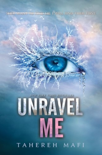 Unravel Me (Shatter Me Book 2) (English Edition) eBook: Mafi ...