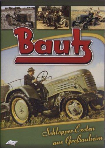 Bautz - Schlepper-Exoten aus Großauheim