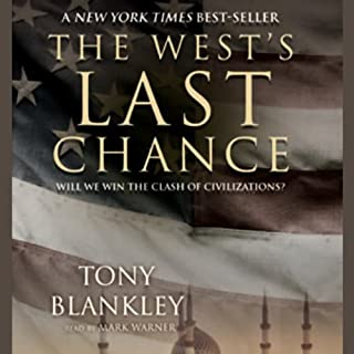 The West's Last Chance     Will We Win the Clash of Civilizations?              By:                                                                                                                                 Tony Blankley                               Narrated by:                                                                                                                                 Mark Warner                      Length: 6 hrs and 24 mins     123 ratings     Overall 3.7