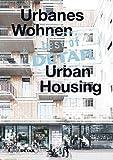 best of DETAIL: Urbanes Wohnen/Urban Housing: Highlights aus DETAIL / Highlights from DETAIL