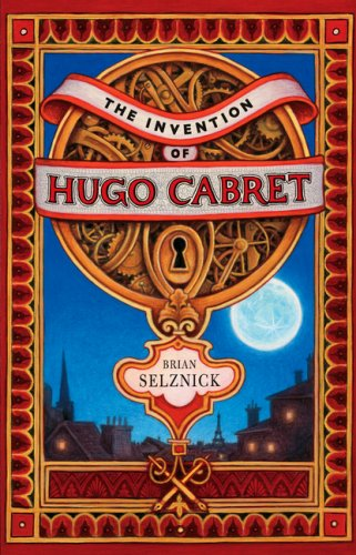The Invention of Hugo Cabret: A Novel in Words and Pictures