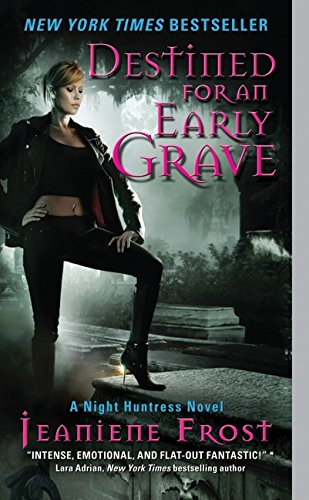 Book: Destined for an Early Grave - A Night Huntress Novel by Jeaniene Frost