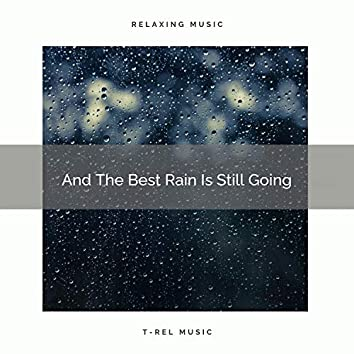 2020 Best: And The Best Rain Is Still Going