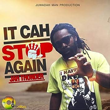 It Cah Stop Again - Single