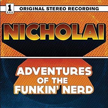 The Adventures of the Funkin' Nerd