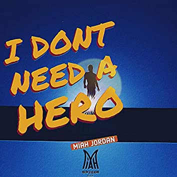 I Don't Need a Hero