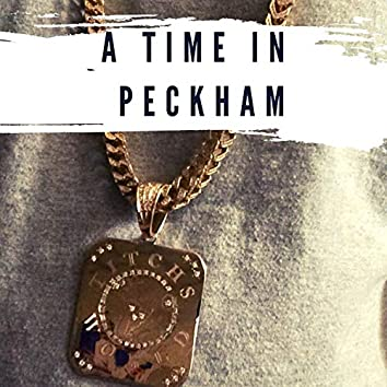 A Time in Peckham
