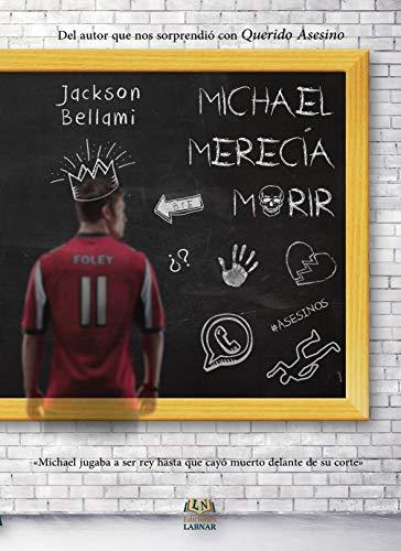 Michael merecía morir eBook: Bellami, Jackson: Amazon.es: Tienda ...
