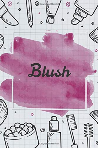 Blush NoteBook Gift Idea: Lined makeup NoteBook Gift / Make-up Artist Notebook Gift, 120 Pages, 6x9, Soft Cover, Matte Finish