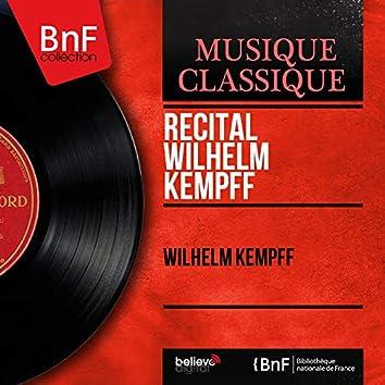Récital Wilhelm Kempff (Mono Version)