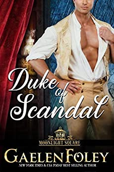 Duke of Scandal (Moonlight Square, Book 1) by [Gaelen Foley]