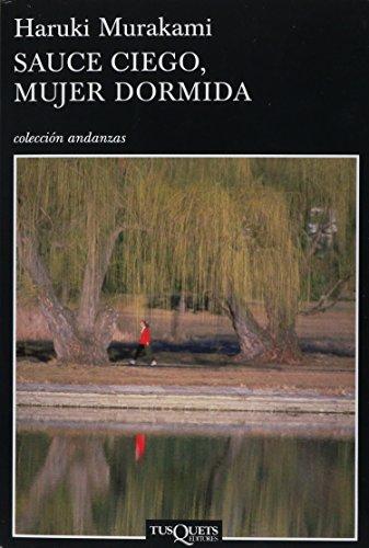 Sauce ciego mujer dormida (Spanish Edition)