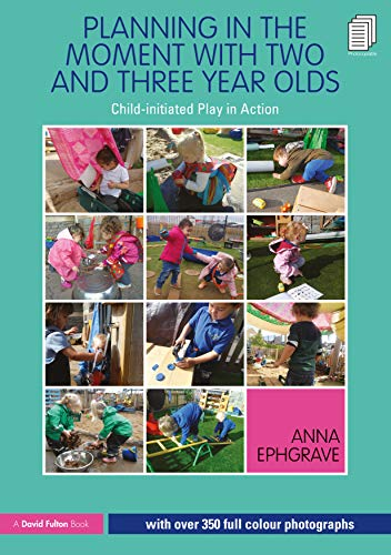 Planning in the Moment with Two and Three Year Olds: Child-initiated Play in Action