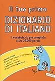 Il tuo primo dizionario di italiano. Nuova ediz.