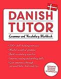 Danish Tutor: Grammar and Vocabulary Workbook (Learn Danish with Teach Yourself): Advanced beginner to upper intermediate course - Jesper Hansen