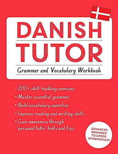 Compare Textbook Prices for Danish Tutor: Grammar and Vocabulary Workbook Learn Danish with Teach Yourself Workbook, Bilingual Edition ISBN 9781473617391 by Grydehøj, Anne,Hansen, Jesper
