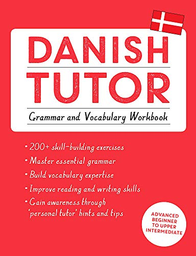 Compare Textbook Prices for Danish Tutor: Grammar and Vocabulary Workbook Learn Danish with Teach Yourself Workbook, Bilingual Edition ISBN 9781473617391 by Grydehøj, Anne,Hansen, Jesper