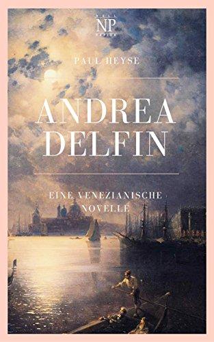 Andrea Delfin: Eine venezianische Novelle (99 Welt-Klassiker)