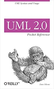 UML 2.0 Pocket Reference: UML Syntax and Usage (Pocket Reference (O'Reilly))