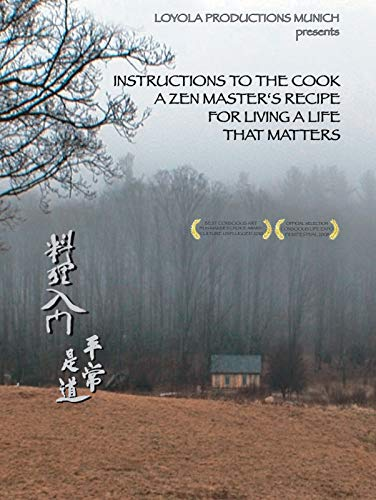 Instructions to the Cook. A Zen Master's Recipe for Living a Life that Matters