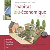 L'habitat bio-économique - Isolation. Chauffage. Electricité. Eau