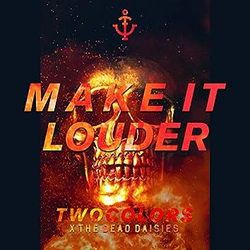 Make It Louder