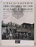 L'encyclopédie des chemins de fer d'Alsace-Lorraine - Tome 2
