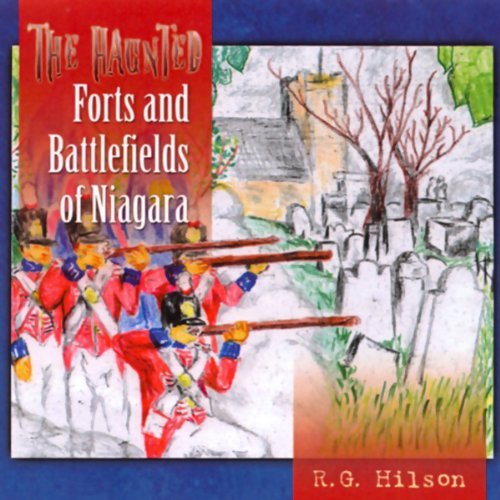 The Haunted Forts and Battlefields of Niagara audiobook cover art
