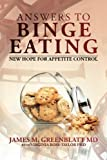 Image of Answers to Binge Eating: New Hope for Appetite Control