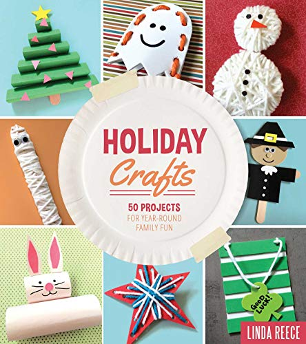 Holiday Crafts: 50 Projects for Year-Round Family Fun (English Edition)